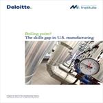 Deloitte & Manufacturing Institute: The Skills Gap