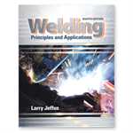 Welding Principles & Applications, 8th Ed.