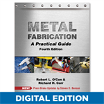 Metal Fabrication: A Practical Guide - Fourth Ed. Digital Version